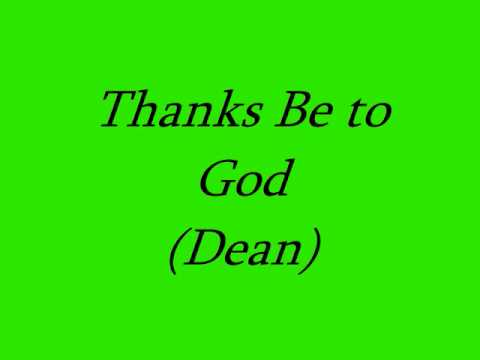 Thanks Be to God (Dean)