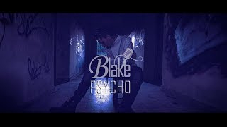 BLAKE - PSYCHO [VIDEOCLIP OFICIAL]