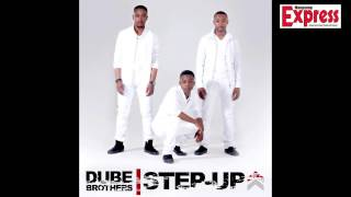 Dube Brothers - Step Up
