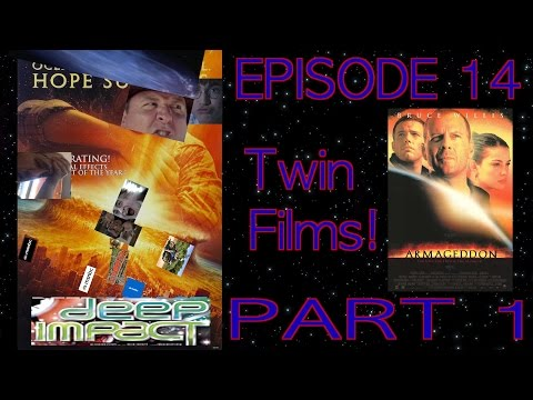 Yet Another Review Podcast Finale! Episode 14: Twin Films #3 Part 1 Deep Impact & Armageddon