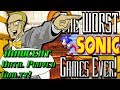 The WORST Sonic Games Ever Made! - INNOCENT Until Proven Guilty!