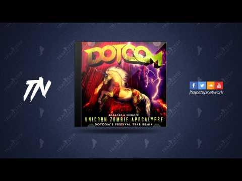Borgore & Sikdope - Unicorn Zombie Apocalypse (Dotcom's Festival Trap Remix)