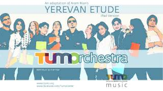 TUMOrchestra | Yerevan Etude (iPad Version) | 2012