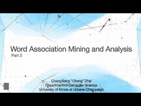 Lecture 7 — Word Association Mining and Analysis | UIUC