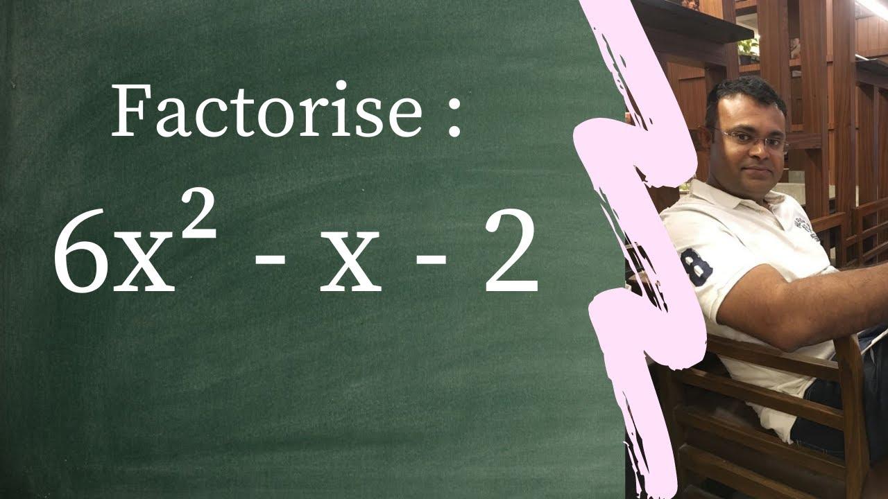 Download Factorise: 6x2-x-2=0