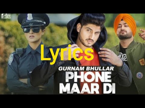 Phone Maar Di ( Lyrics )   Gurnam Bhullar Ft. MixSingh   Sukh Sanghera   Latest Punjabi Song 2018