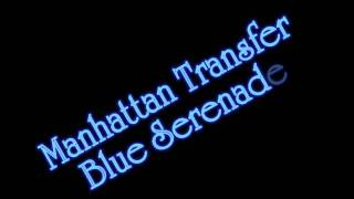 Manhattan Transfer - Blue Serenade
