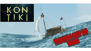 Kon-tiki(2012)| Traveling over the waves|Climax Scene| Joachim Ronning,Espen Sandberg |Pal Sverre