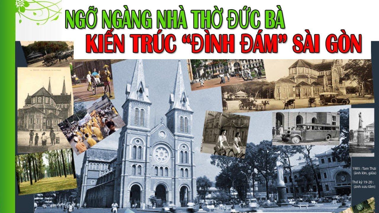 NGỠ NGÀNG Nhà thờ Đức Bà KIẾN TRÚC Đình Đám  SÀI GÒN | Cuộc Sống Sài Gòn