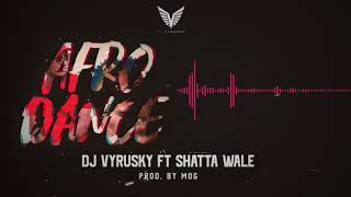 Dj Vyrusky - Afro dance ft Shatta Wale ( Official Audio)