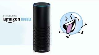 Amazon Echo - Bfdi/Bfb Bubble