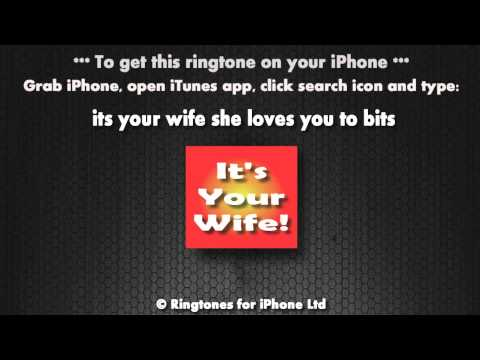 Its your wife (iPhone Ringtone)