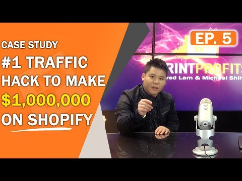 Print Profits | [Case Study] #1 Traffic Hack To Make $1,000,000 On Shopify
