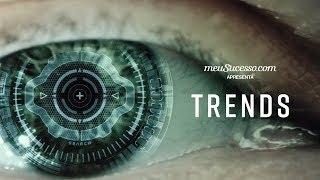 TRENDS - Série sobre tecnologia e tendências | Trailer Oficial | meuSucesso.com