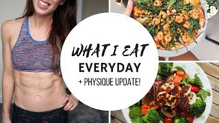 WHAT I EAT EVERYDAY | MY CURRENT PHYSIQUE & MOTIVATION!