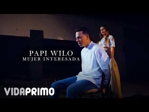 Papi Wilo - Mujer Interesada [Official Video]