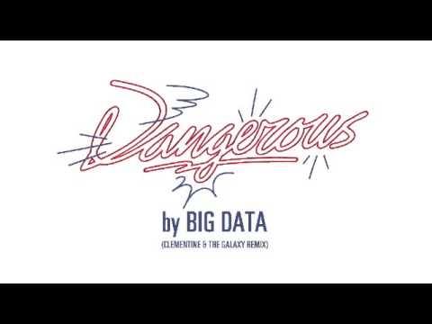 "Big Data - ""Dangerous (Clementine & The Galaxy Remix)"""