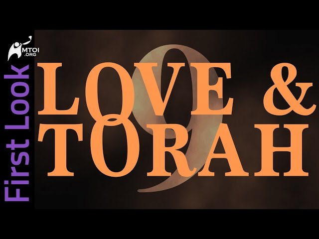 First Look - Love and Torah - Part 9