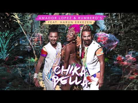 Amador Lopez & RUMBERO'S Feat.Harun Erkezen - CHIKABELLA [AUDIO]