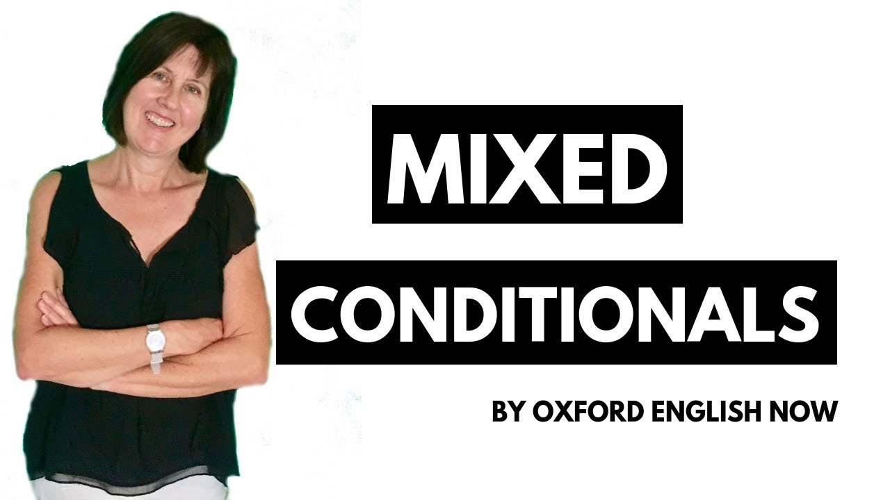 IF clause – Mixed Conditionals in English