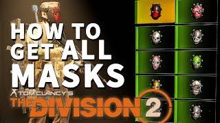 How to get All Mask Division 2 12/12 Masks