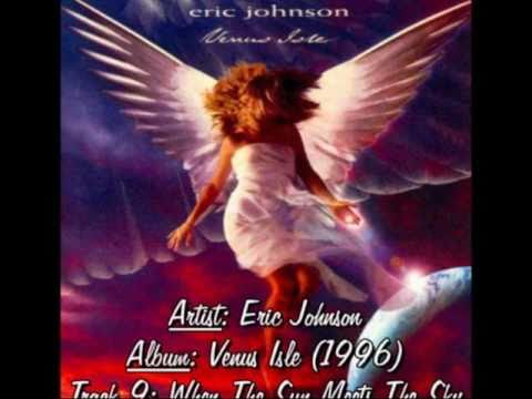 Eric Johnson | 09-When the Sun Meets the Sky (with lyrics) from the album