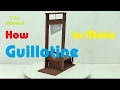 How to Make Guillotine
