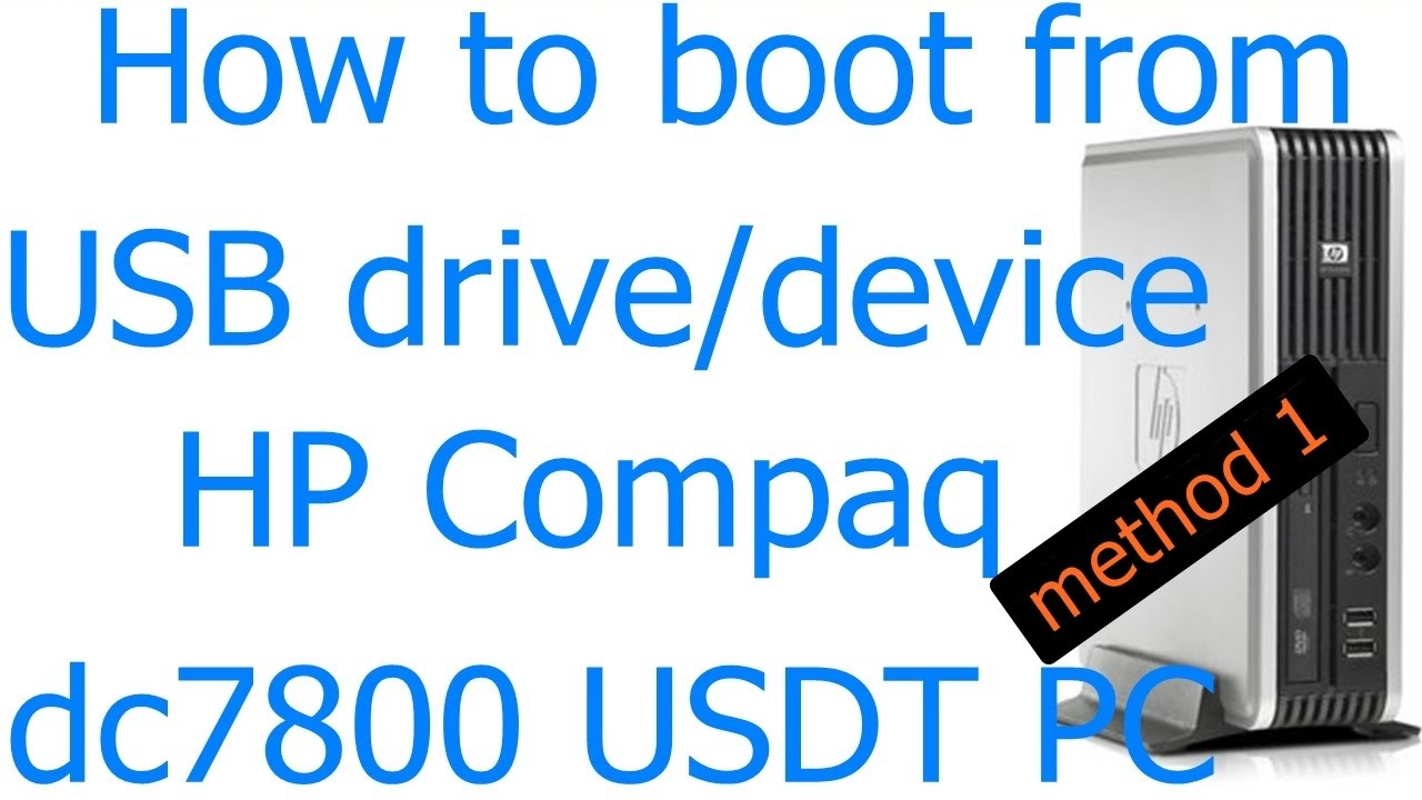 rd #187 How to boot from USB - HP Compaq dc7800 USDT - method 1