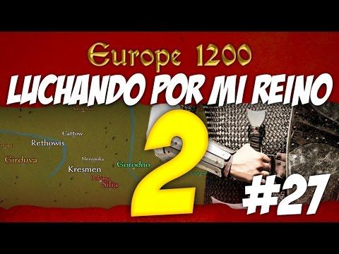 Europe 1200: LUCHANDO POR MI REINO 2 en DIRECTO #27