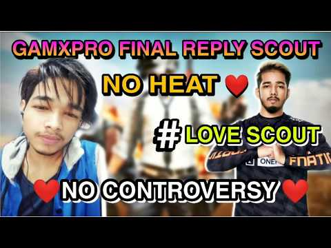 ❤️ Gamexpro Final Reply Scout | No Heat # Love Scout | No Controversy | Toxic Raj YT