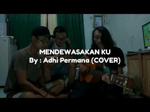 MENDEWASAKANKU - Adhi Permana (Acoustic Cover)
