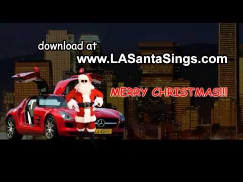 L.A.Santa Singing His New Christmas Song!