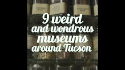 Weird and wondrous museums to visit in Tucson and Southern Arizona