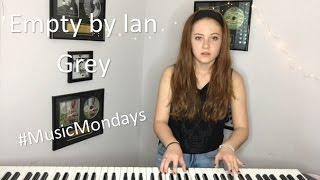 Empty - Ian Grey (Cover by Amanda Nolan)