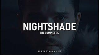 Nightshade || The Lumineers || Traducida al español + Lyrics || Jon Snow