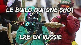LE BUILD QUI ONE SHOT ! - LRB En Russie