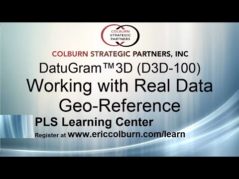DatuGram™3D (D3D-100) Working With Real Data Exercise 2-Geo-Reference