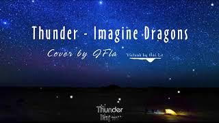 [Kara & Vietsub] Imagine Dragons - Thunder  (Cover by J.Fla)