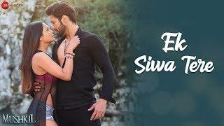 Ek Siwa Tere | Mushkil | Rajniesh Duggal & Pooja Bisht | Vardan Singh | Md Irfan