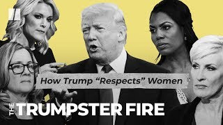 Trump Has Great (Dis)Respect For Women | Trumpster Fire