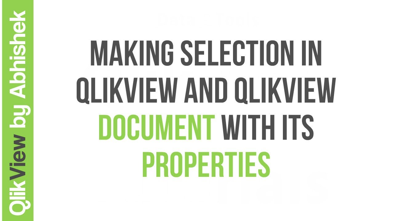 Making Selection in QlikView and QlikView Document with its Properties