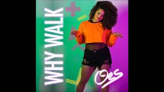 Oes - Why Walk (prod. TheJawker)