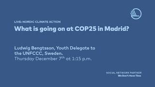 What is going on at COP25 in Madrid Ludwig Bengtsson?, December 7