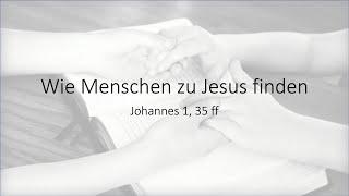 Wie Menschen zu Jesus finden - 25.04.2021