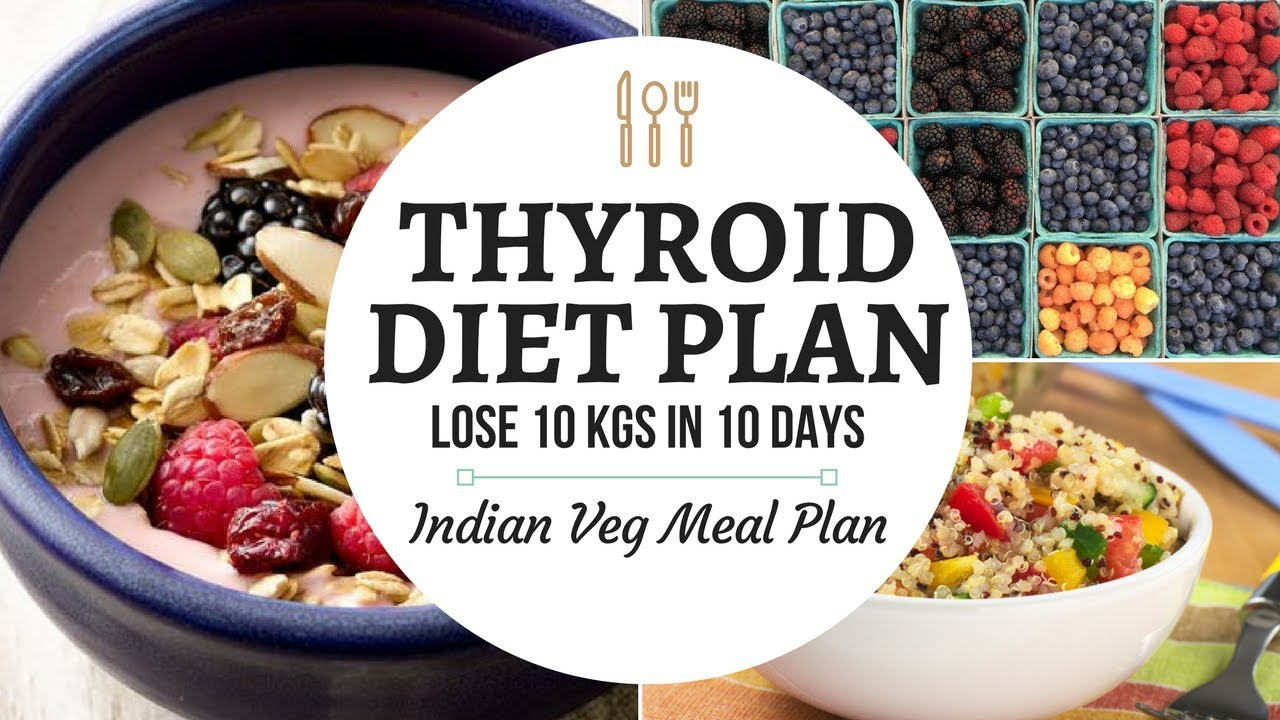Thyroid diet plan for weight loss how to lose fast kgs in days full day also rh youtube