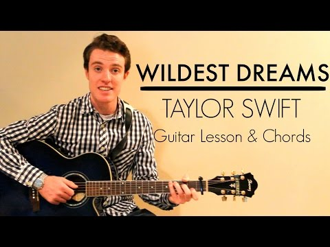 Wildest Dreams - Taylor Swift Easy Guitar Lesson & Chords