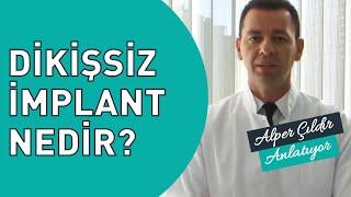 Dikişsiz implant nedir?