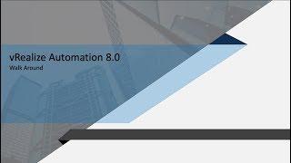 VRealize Automation 8.0   VRA 8.0   Walk-Around