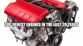 Top 10 best engines in the last 20 years.