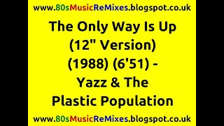 "The Only Way Is Up (12"" Version) - Yazz and The Plastic Population 